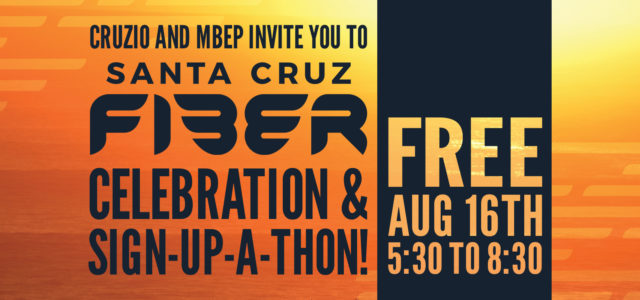 Get Connected to Santa Cruz Fiber at our August 16th Sign-Up-A-Thon